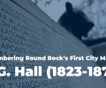 Remembering A.G. Hall, Round Rock's First City Marshall